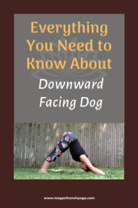 Everything You Need to Know About Downward Facing Dog. How to modify for beginners or make it more challenging for seasoned yogis.
