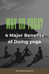 Why You should do yoga: 4 major benefits of practicing yoga