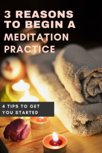 3 Reasons to Begin a Meditation Practice. 4 Tips to get you started. 3 Free Meditations