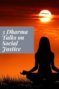 3 Dharma Talks on Social Justice. Yoga and Racism.