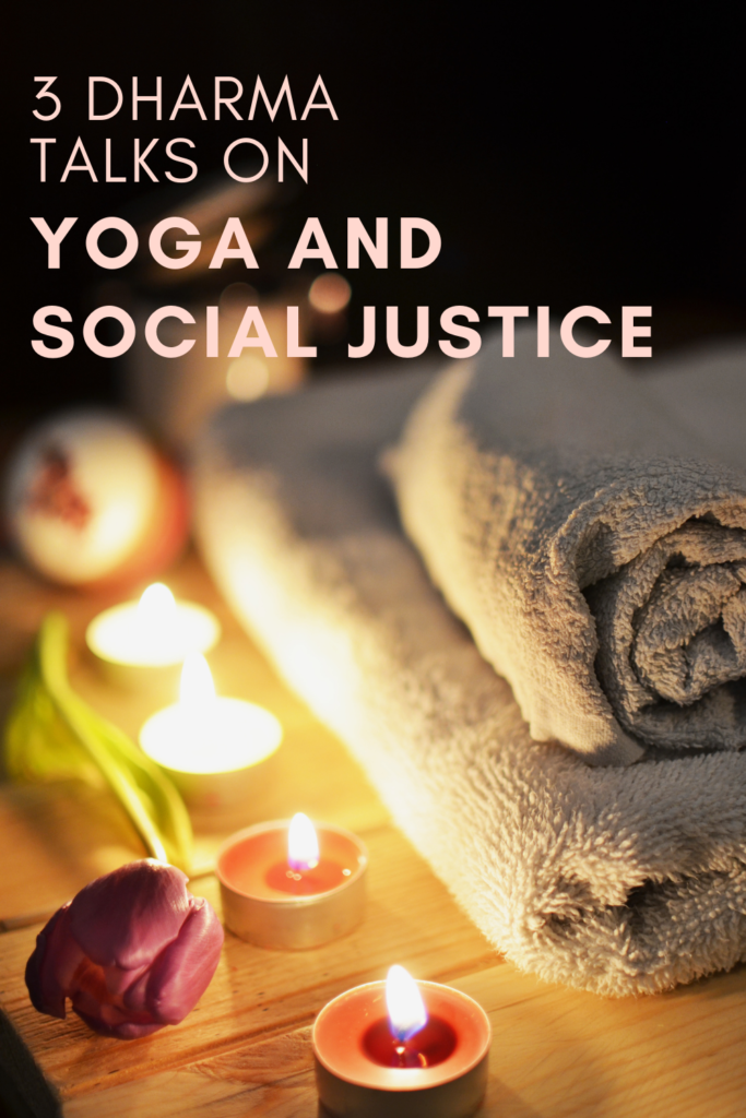what yoga teaches us about our responsibility to social justice and racism.